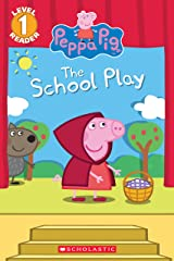 Peppa Pig: The School Play Ebk Kindle Edition