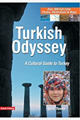 Turkish Odyssey, A Traveler's Guide to Turkey and Turkish Culture Paperback