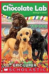 Top Dog (The Chocolate Lab #3) Kindle Edition