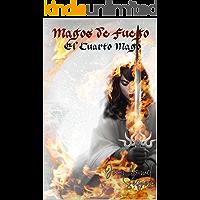 Magos de Fuego: El Cuarto Mago