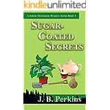 Sugar-Coated Secrets: A Jolene Mackenzie Mystery Series Book 3