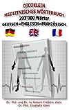 DICOKLEIN MEDIZINISCHES WÖRTERBUCH Deutsch — Englisch — Französisch: 97'738 Wörter übersetzt in Englisch und Französisch