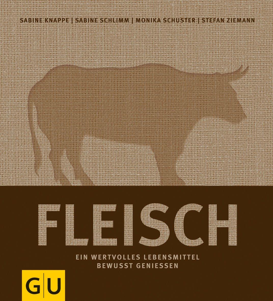 Fleisch: Ein wertvolles Lebensmittel bewusst genießen (GU Themenkochbuch)