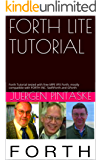 FORTH LITE TUTORIAL: Forth Tutorial tested with free MPE VFX Forth, mostly compatible with FORTH INC. SwiftForth and GForth (English Edition)