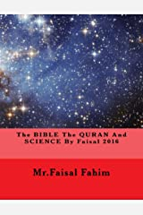 The BIBLE The QURAN And SCIENCE By Faisal 2016 Ebook Kindle Edition