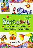 Barcelona per a nens creatius, observadors i talentosos