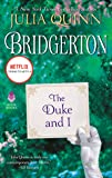 The Duke and I: Bridgerton (Bridgertons)