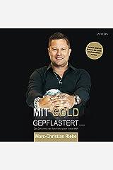 Mit Gold gepflastert... Das Geheimnis der Bahnhofstrassen dieser Welt: Ein Blick hinter die Kulissen des Luxus-Retail-Immobilienmarktes Audible Audiobook
