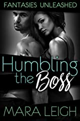 Humbling the Boss (Fantasies Unleashed Book 4) Kindle Edition