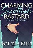 Charming Scottish Bastard (Under the Kilt Book 7)