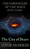 The City of Stars (Chronicles of the Magi Book 3) (English Edition)