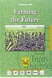 Farming the future. Con e-book. Con espansione online. Per gli Ist. tecnici e professionali