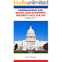 Coronavirus Aid, Relief, and Economic Security Act H.R. 748: The largest bill signed into law in the history of the United States