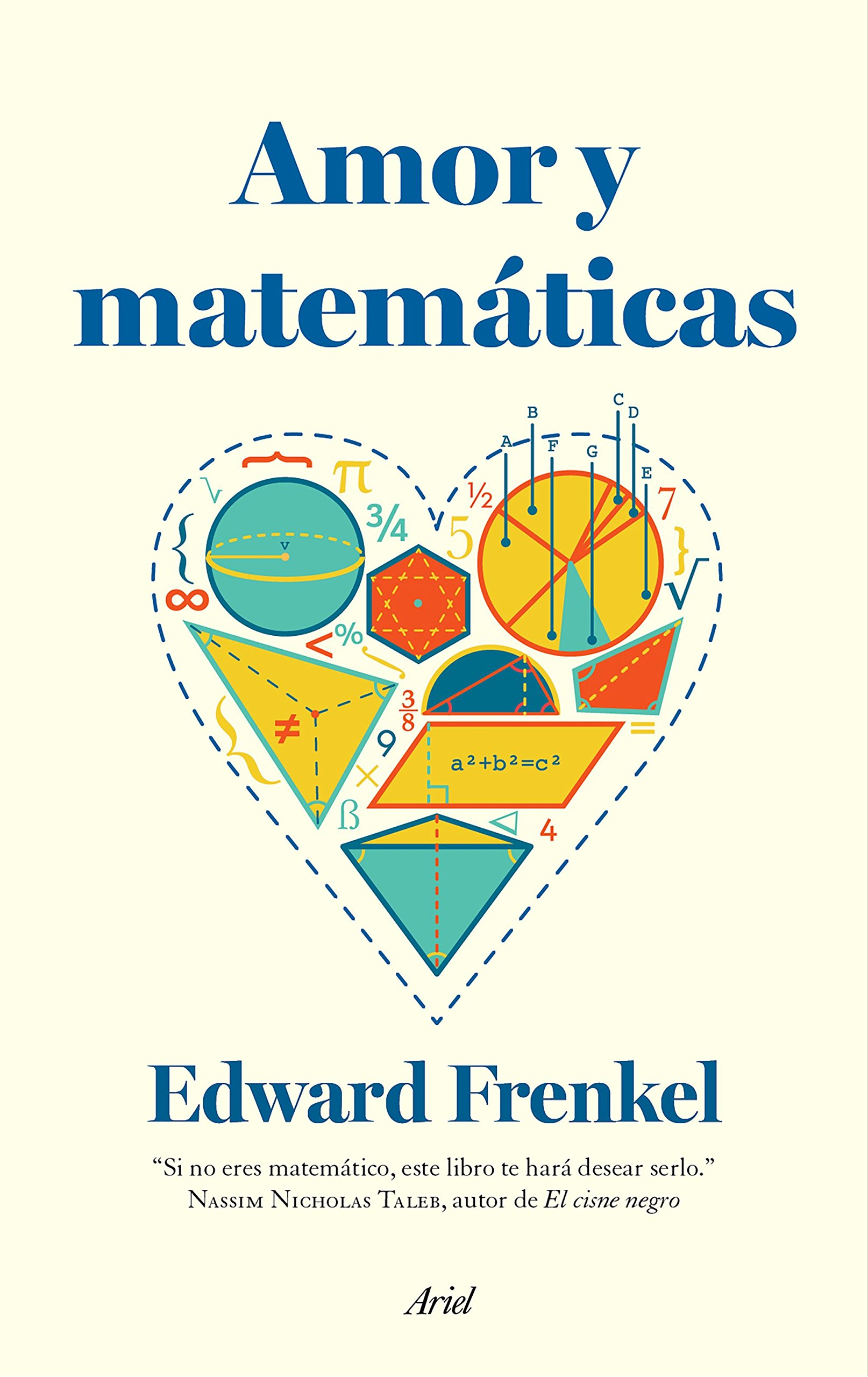 Amor y matemáticas: El corazón de la realidad oculta Ariel: Amazon.es: Edward Frenkel, Joan Andreano Weyland: Libros