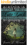 Fate Lock: Volume 3: Princess Possessed