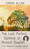 The Last Perfect Summer of Richard Dawlish: Dottie Manderson mysteries: Book 4