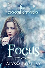 Focus (The Crescent Chronicles Book 2)
