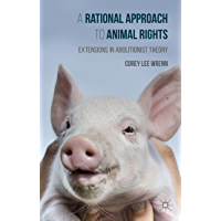 A Rational Approach to Animal Rights: Extensions in Abolitionist Theory