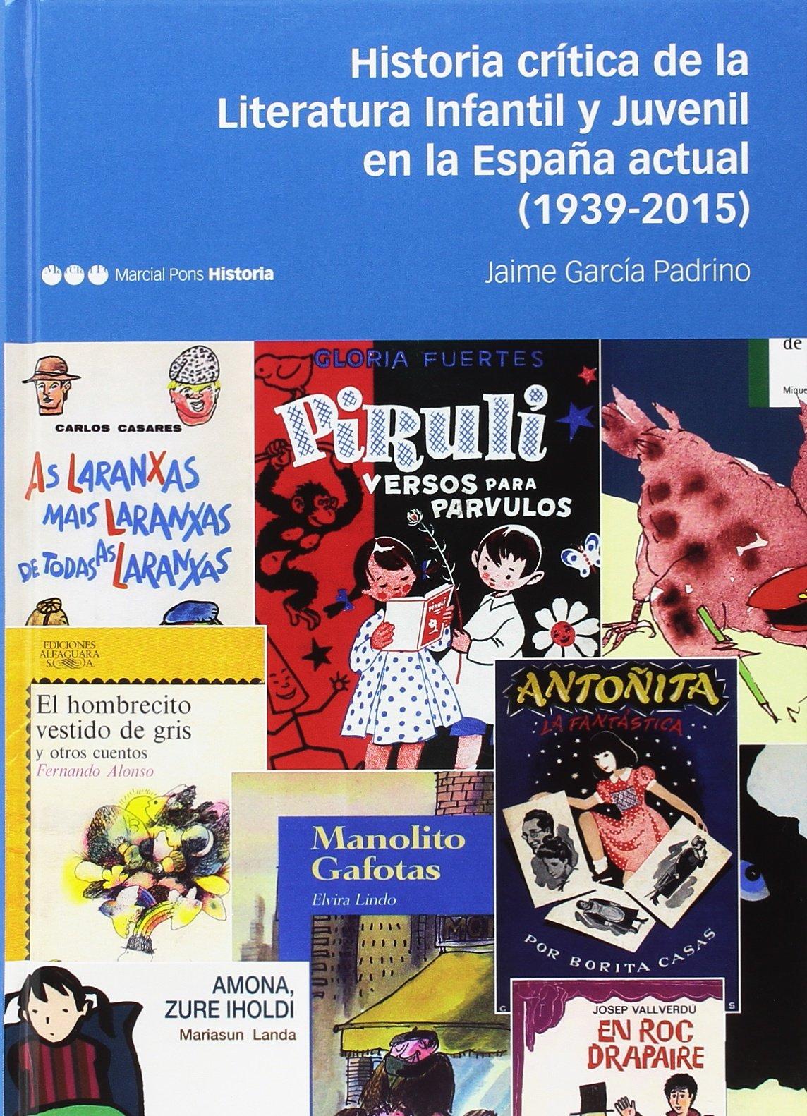 Historia crítica de la literatura infantil y juvenil en la España actual. 1939 - 2015 (Fuera de colección) Tapa dura – 13 jun 2018 Jaime García Padrino Marcial Pons 8416662517 dsy