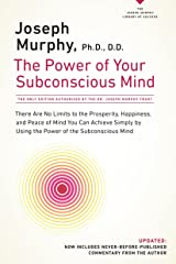 The Power of Your Subconscious Mind: There Are No Limits to the Prosperity, Happiness, and Peace of Mind You Can Achieve Simply by Using the Power of the Subconscious Mind, Updated Paperback