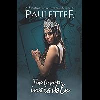 Tras la pista invisible: 8 misterios sin resolver narrados por Paulettee