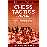 Chess Tactics  - Volume 1: 404 Puzzles to Improve Your Tactical Vision (Daily Chess Training)