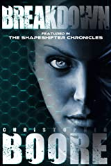 Breakdown: Featured in The Shapeshifter Chronicles Kindle Edition