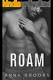 Roam: A Forbidden Second Chance Bodyguard Romance (Guarding Her Book 5)