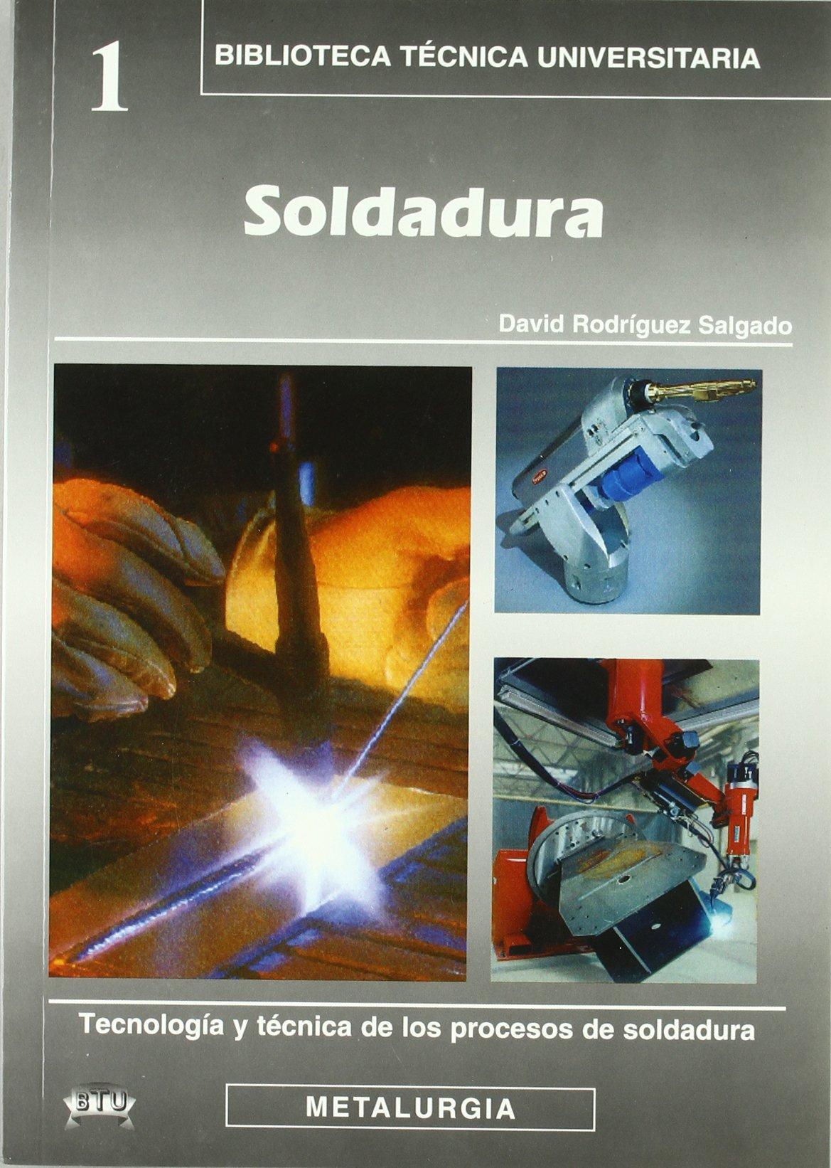 SOLDADURA: DAVID RODRIGUEZ SALGADO: 9788495279620: Amazon.com: Books