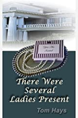 There Were Several Ladies Present (316 East Boulevard Book 1) Kindle Edition