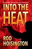 Into The Heat: A Women Sleuths Mystery Romance (Sandy Reid Mystery Series Book 6)