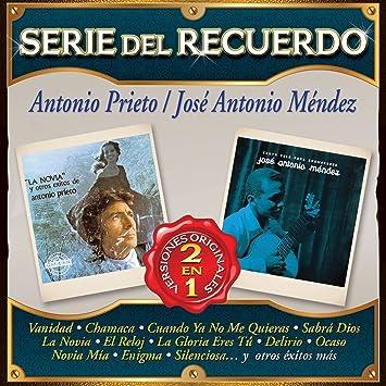 Antonio Prieto / Jose Antonio Mendez - Antonio Prieto / Jose Antonio Mendez (Serie del Recuerdo 2en1 Sony-312022) - Amazon.com Music