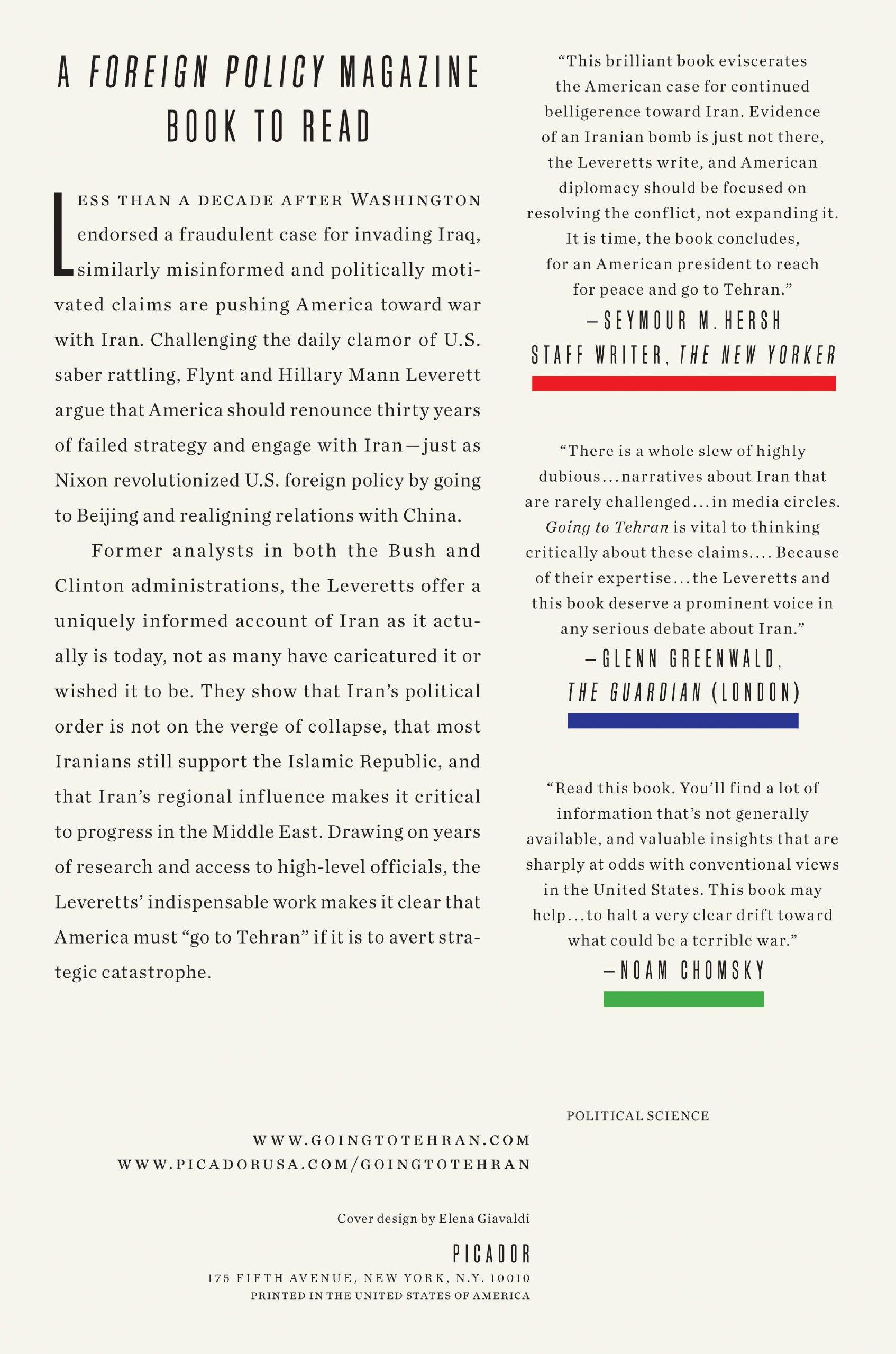 Going To Tehran: Why America Must Accept The Islamic Republic Of Iran:  Flynt Leverett, Hillary Mann Leverett: 9781250043535: Amazon: Books
