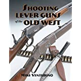 Shooting Lever Guns of the Old West