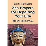 Zen Prayers For Repairing Your Life