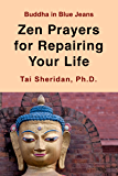 Zen Prayers For Repairing Your Life (English Edition)