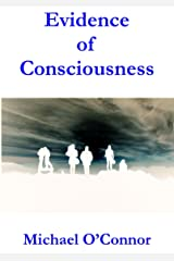 Evidence of Consciousness Kindle Edition