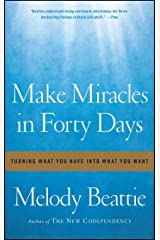 Make Miracles in Forty Days: Turning What You Have into What You Want Paperback