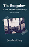 The Bungalow: A True Haunted House Story