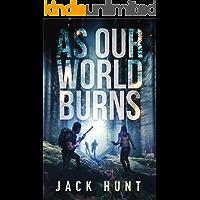 As Our World Burns: A Post-Apocalyptic Survival Thriller (Cyber Apocalypse Book 3) book cover