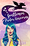Gentlemen Prefer Unicorns: (Team Unicorn Talia #2)