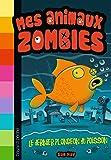 Mes animaux zombies, Tome 04: Le dernier plongeon du poisson