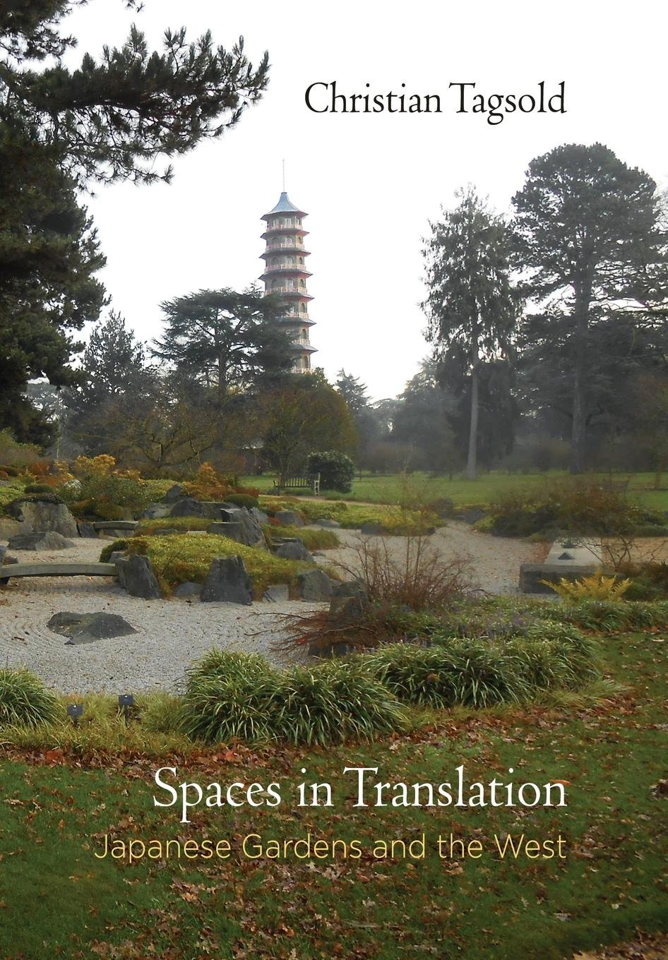 Spaces in Translation: Japanese Gardens and the West (Penn Studies ...