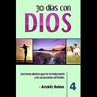 30 Días con Dios (Volumen 4): Lecturas diarias que te fortalecerán y te acercarán al Padre (Devocionales Cristianos…