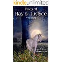 Tales of Hay and Justice (Volume Book 1)