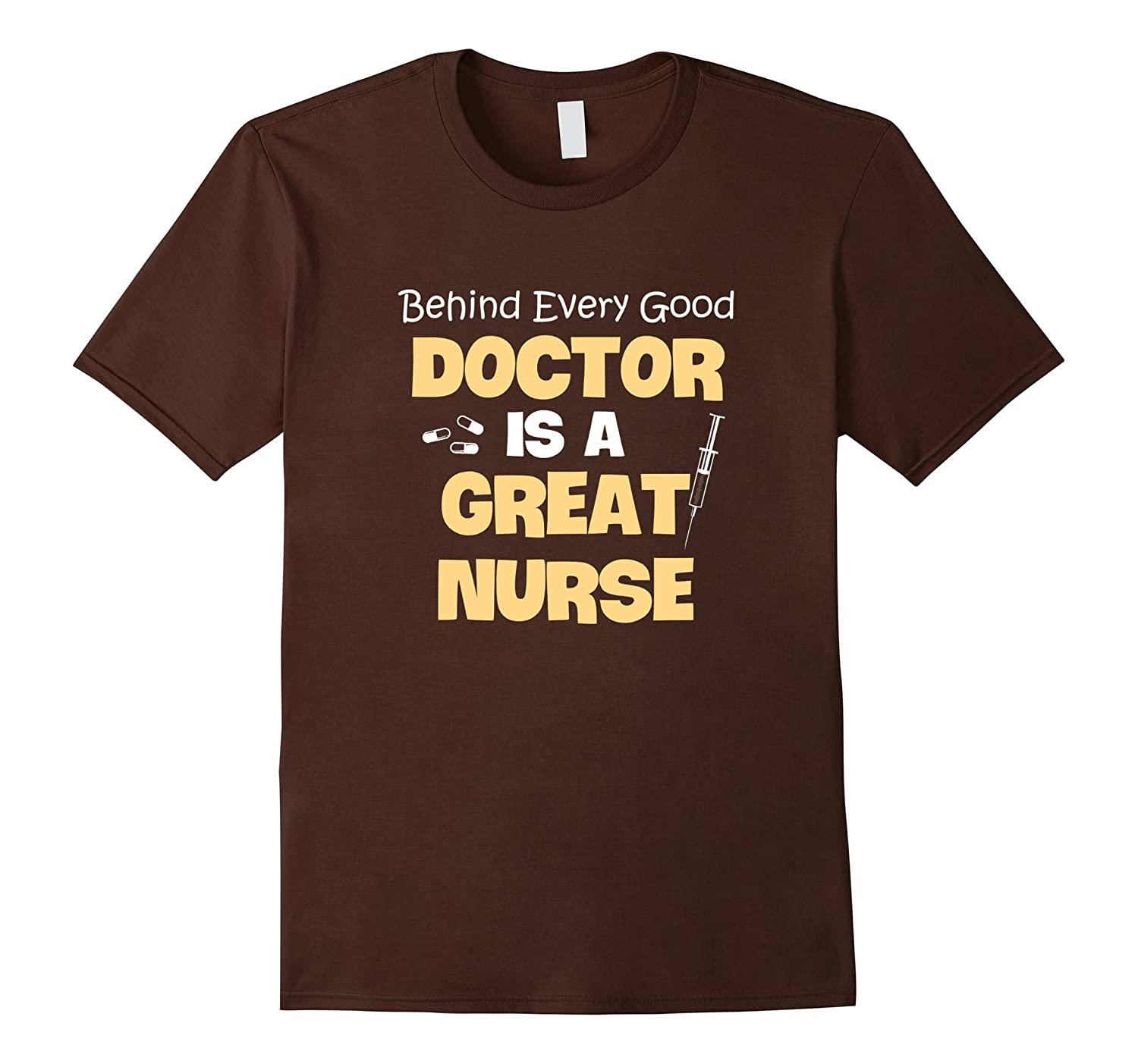 BEHIND EVERY GOOD DOCTOR IS A GREAT NURSE SHIRT-Art