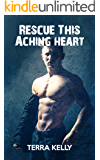 Rescue This Aching Heart (Falling Deep Into You Trilogy Book 3)