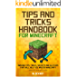 Tips and Tricks Handbook for Minecraft: AMAZING Tips, Tricks, Secrets and Glitches That Will Help You Master Minecraft (MineGuides)