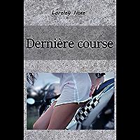 Dernière course (lesbien) (French Edition) book cover