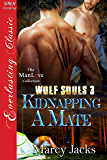 Kidnapping a Mate [Wolf Souls 3] (Siren Publishing Everlasting Classic ManLove)